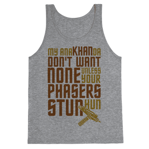 My AnaKHANda Don't Want None Tank Top