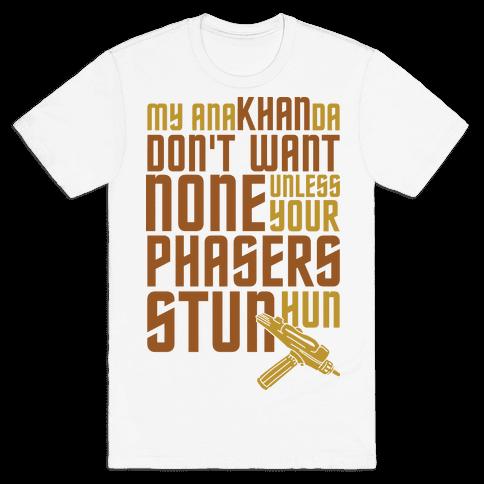 My AnaKHANda Don't Want None Mens T-Shirt