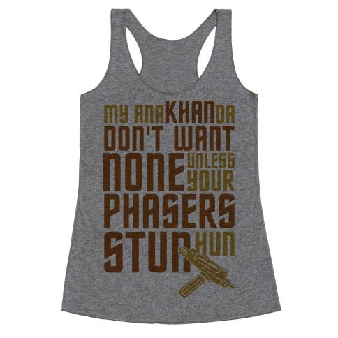 My AnaKHANda Don't Want None Racerback Tank Top