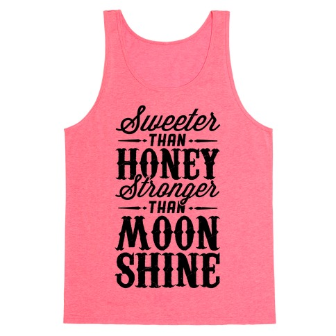 Sweeter Than Honey, Stronger Than Moonshine Tank Top