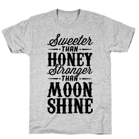 Sweeter Than Honey, Stronger Than Moonshine T-Shirt