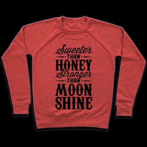 Sweeter Than Honey, Stronger Than Moonshine Pullover