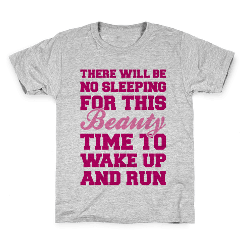 There Will Be No Sleeping For This Beauty Kids T-Shirt