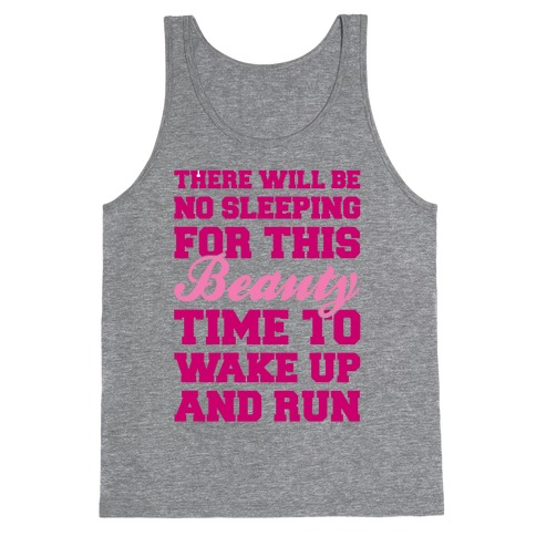 There Will Be No Sleeping For This Beauty Tank Top