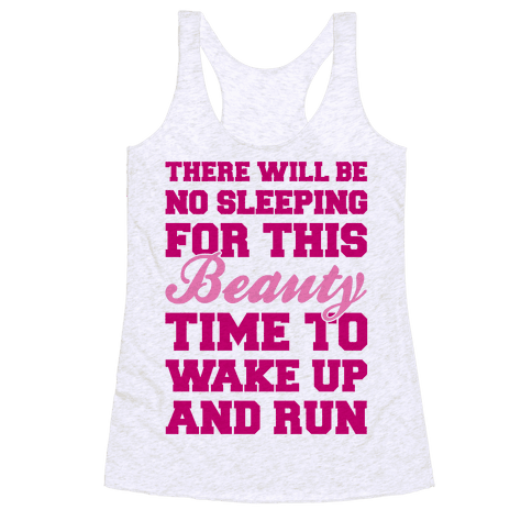 There Will Be No Sleeping For This Beauty Racerback Tank Top