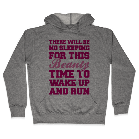 There Will Be No Sleeping For This Beauty Hooded Sweatshirt