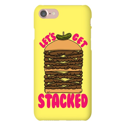 Let's Get Stacked - Burger Phone Case