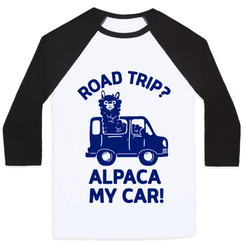Road Trip? Alpaca My Car! Baseball Tee