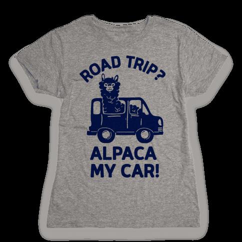 Road Trip? Alpaca My Car! Womens T-Shirt