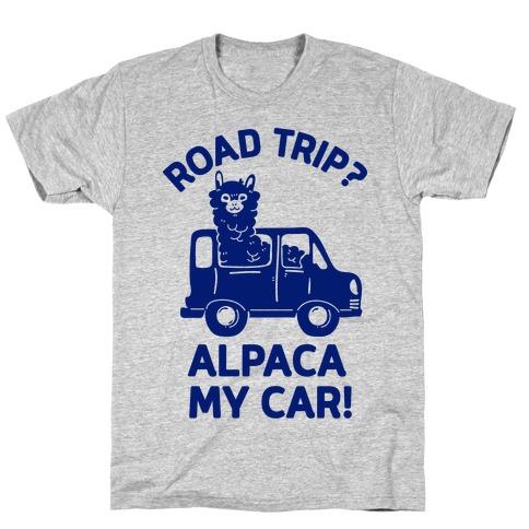 Road Trip? Alpaca My Car! T-Shirt