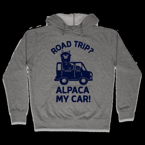 Road Trip? Alpaca My Car! Hooded Sweatshirt
