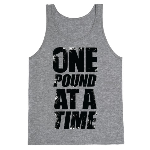 One Pound At A Time Tank Top