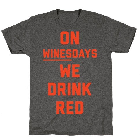 On Winesday We Drink Red T-Shirt