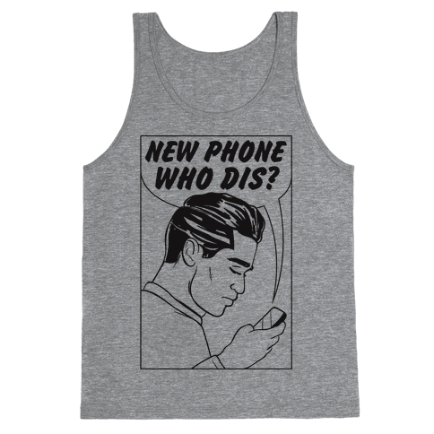 New Phone Who Dis Tank Top