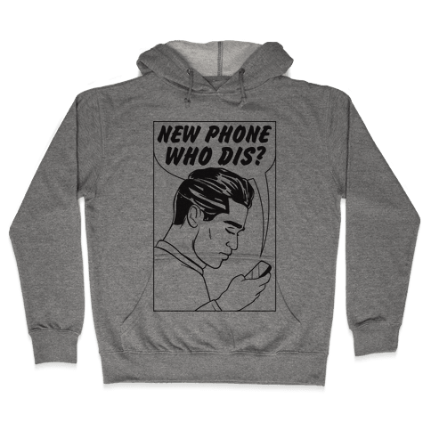 New Phone Who Dis Hooded Sweatshirt