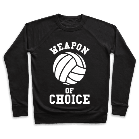 Weapon Of Choice (Volleyball) Pullover