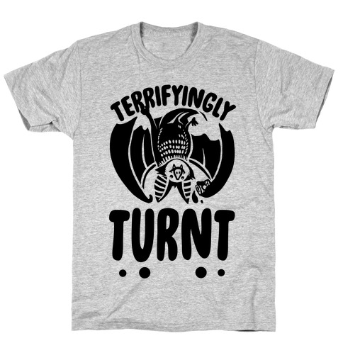 Terrifyingly Turnt T-Shirt