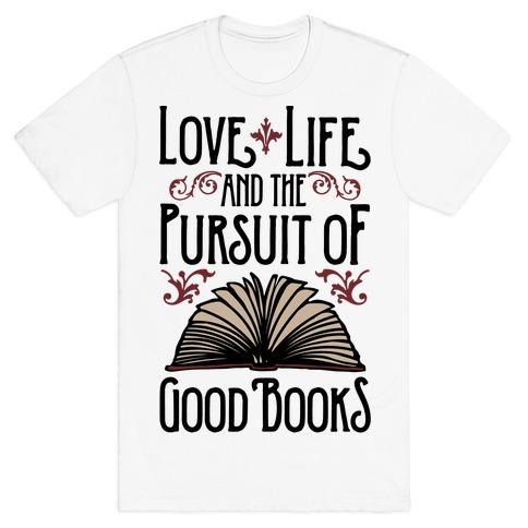 Pursuit of Good Books T-Shirt