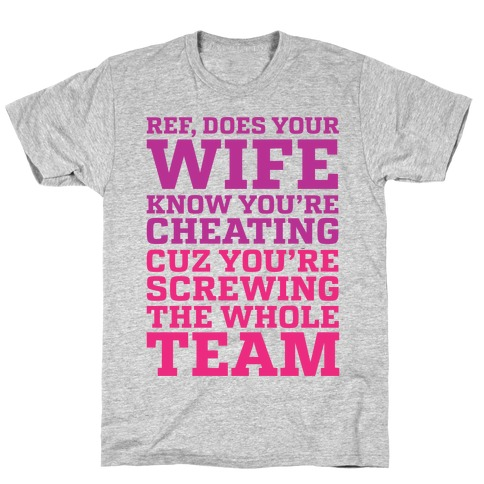 Ref You're Screwing the Whole Team T-Shirt