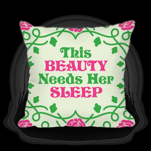 This Beauty Needs Her Sleep Pillow