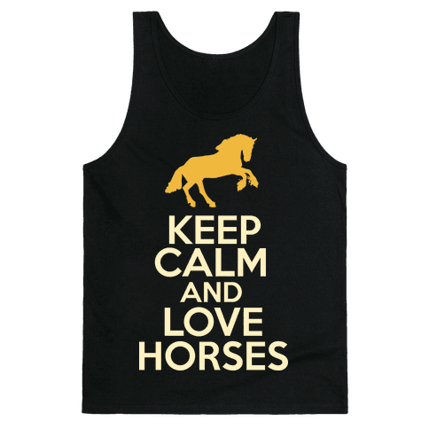 Keep Calm and Love Horses Tank Top