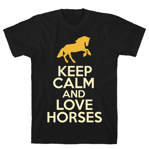 Keep Calm and Love Horses Mens T-Shirt