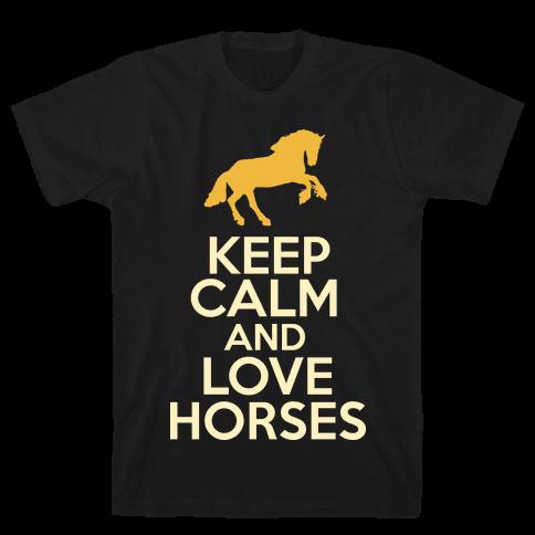 Keep Calm and Love Horses Mens T-Shirt