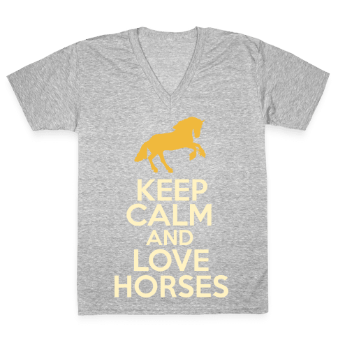 Keep Calm and Love Horses V-Neck Tee Shirt