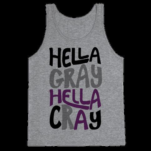 Hella Gray Hella Cray Tank Top