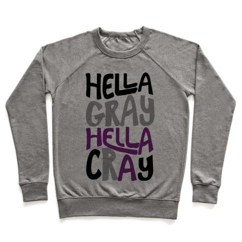 Hella Gray Hella Cray Pullover