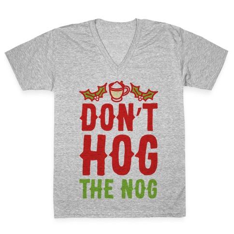 Don't Hog The Nog V-Neck Tee Shirt
