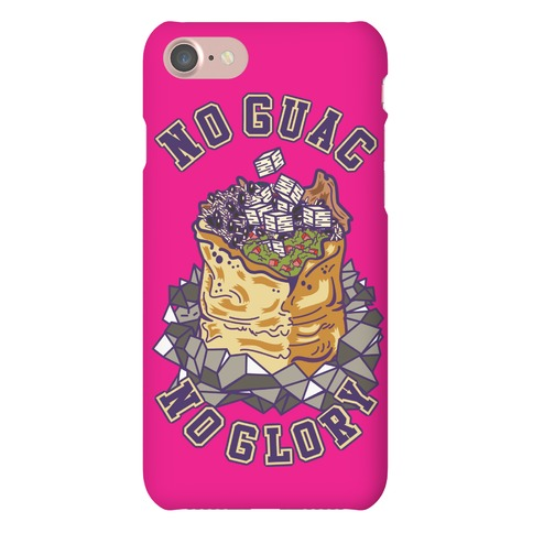 No Guac No Glory Phone Case