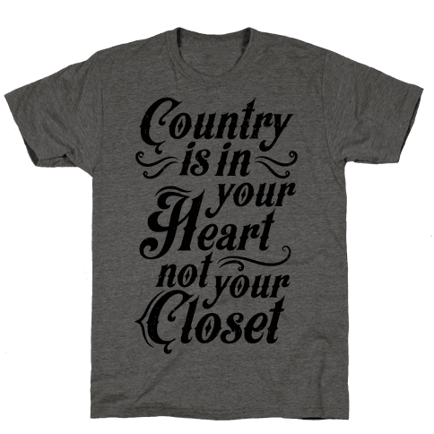 Country Is In Your Heart Not Your Closet