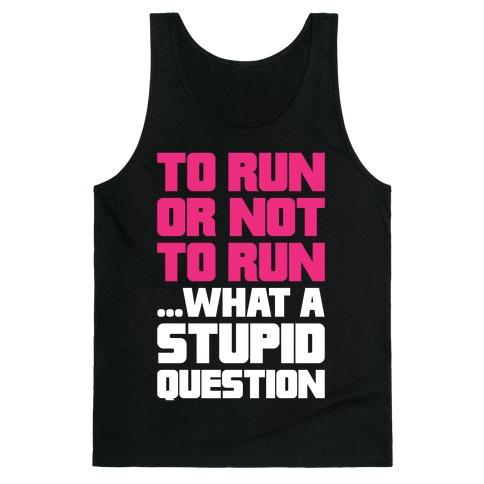 To Run Or Not To Run Tank Top