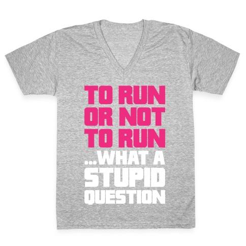 To Run Or Not To Run V-Neck Tee Shirt