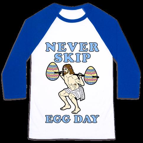 Never Skip Egg Day Jesus Baseball Tee