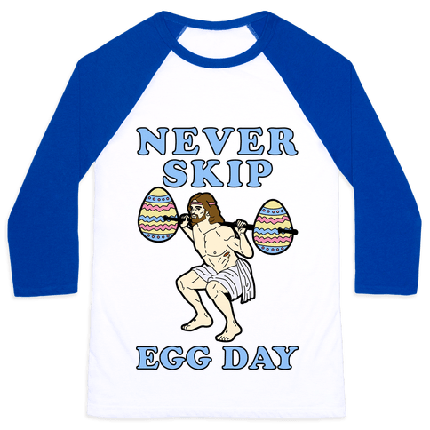 Never Skip Egg Day Jesus Baseball Tee