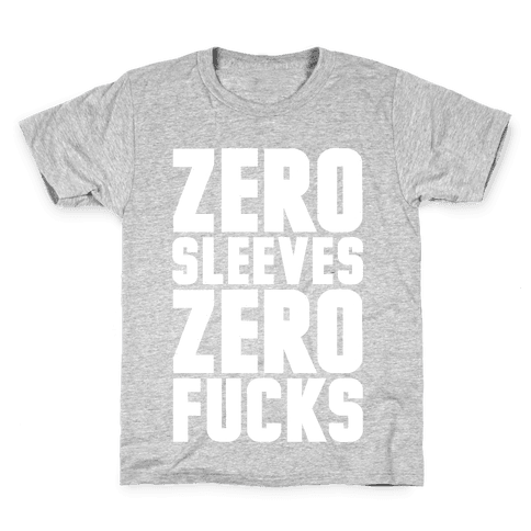 Zero Sleeves Zero F***s Kids T-Shirt