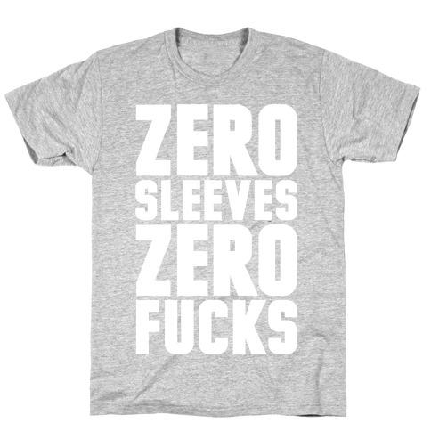Zero Sleeves Zero F***s T-Shirt