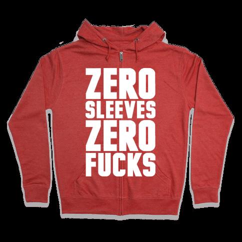 Zero Sleeves Zero F***s Zip Hoodie