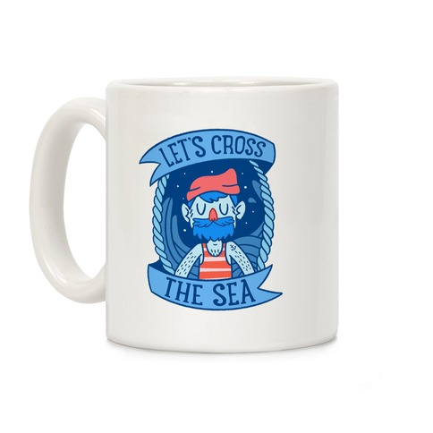 Let's Cross The Sea Coffee Mug
