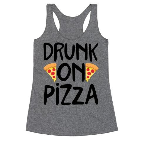 Drunk On Pizza Racerback Tank Top