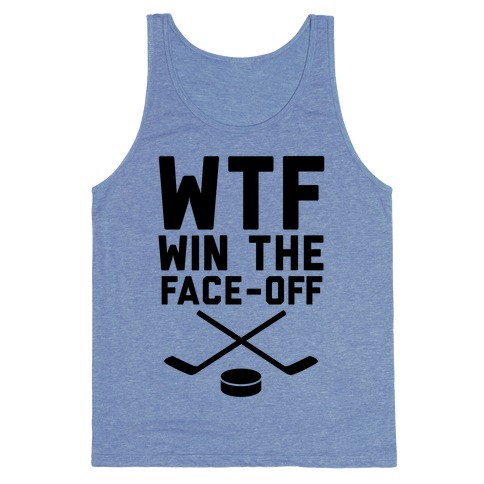WTF (Win The Face-off) Tank Top