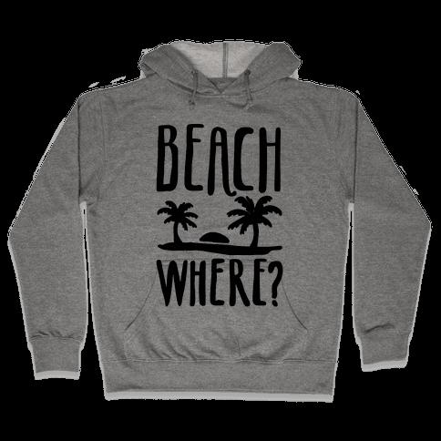 Beach Where? Hooded Sweatshirt