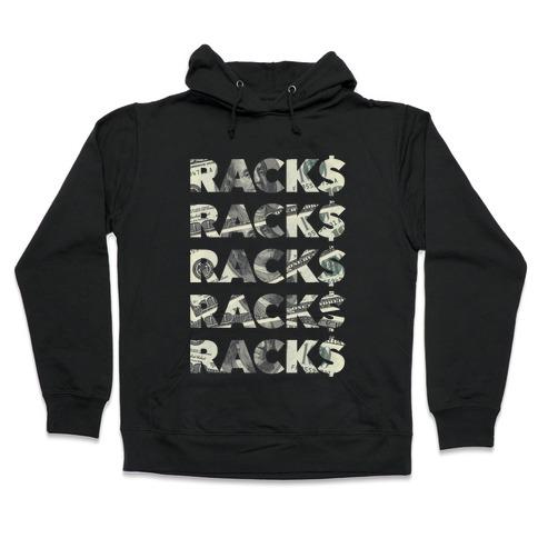 Racks On Racks Hooded Sweatshirt