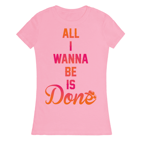 Done Womens T-Shirt