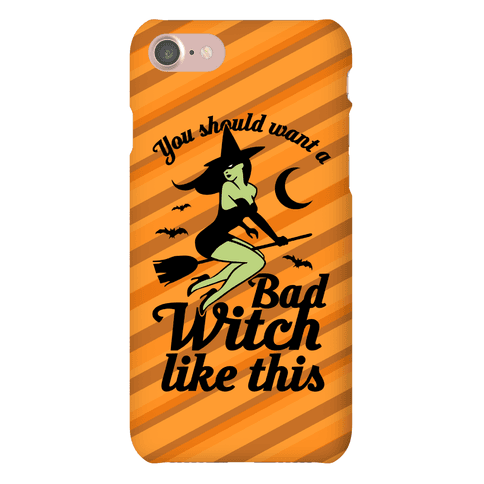 You Should Want A Bad Witch Like This Phone Case