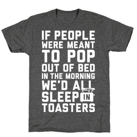 Sleep In Toasters Mens/Unisex T-Shirt