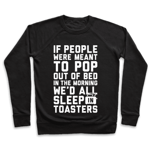 Sleep In Toasters Pullover