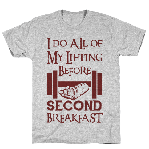 I Do All Of My Lifting Before Second Breakfast Mens/Unisex T-Shirt